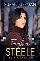 Tough as Steele: (Steele Guardians - Book 1) Kindle Edition