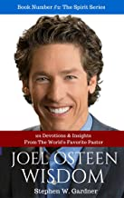 Joel Osteen Wisdom: 101 Devotions and Insights From The World's Favourite Pastor (In The Spirit Series Book 2)