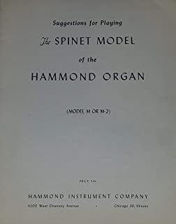 Suggestions for Playing the Spinet Model of the Hammond Organ (m or m-2series)