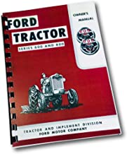 1955 1956 1957 FORD TRACTOR 600 & 800 SERIES OWNERS INSTRUCTION & OPERATING MANUAL - USERS GUIDE - INCLUDES: Model 600 (62...