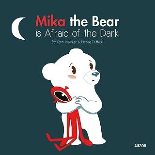 Mika the Bear is Afraid of the Dark