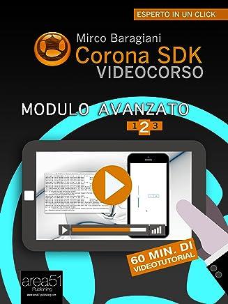 Corona SDK Videocorso. Modulo avanzato: Volume 2 (Esperto in un click)
