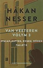 Van Veeteren. Vol. 3, Svalan, katten, rosen, döden ; Fallet G