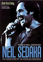 Neil Sedaka: Rock 'n' Roll Survivor: The Inside Story Of His Incredible Comeback