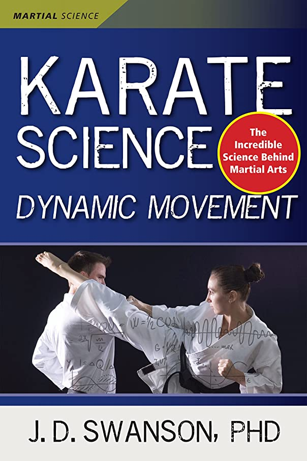 台無しに普及一過性Karate Science: Dynamic Movement (Martial Science) (English Edition)