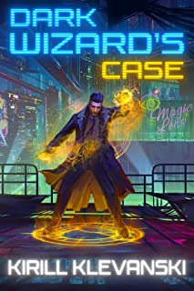 Dark Wizard's Case: Urban Wuxia/LitRPG (English Edition)