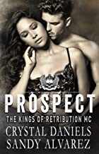 Prospect: The Kings of Retribution MC (The Kings of Retributon MC Book 7)