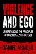 Violence and Ego: Understanding the Principles of Functional Self-Defense