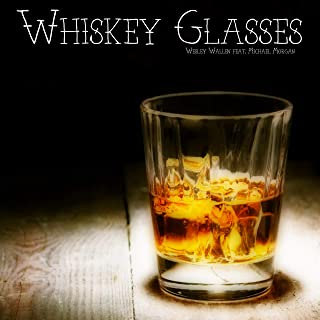Whiskey Glasses (feat. Michael Morgan) [Explicit]