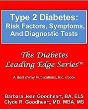 Type 2 Diabetes: Risk Factors, Symptoms, and Diagnostic Tests (The Diabetes Leading Edge Series)