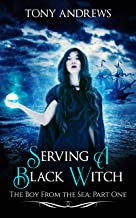 Serving a Black Witch: The Boy from the Sea: Part One