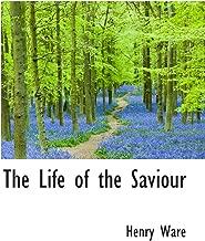 The Life of the Saviour