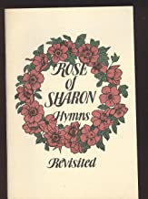 Rose of Sharon Hymns Revisited (Reprint of : Hymns Compiled and Published by the Mennonite Brethren in Christ of Pennsylvania, 1917 edition)