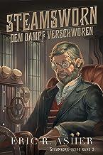Steamsworn – Dem Dampf verschworen (Steamborn-Reihe 3) (German Edition)