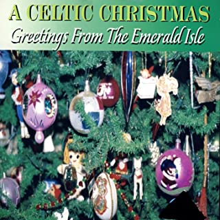 A Celtic Christmas - Greetings From The Emerald Isle