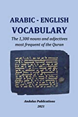 Arabic - English Vocabulary: The 1,300 most frequent nouns and adjectives in the Quran (Languages of the Bible and the Qur'an Book 4) (English Edition) Format Kindle