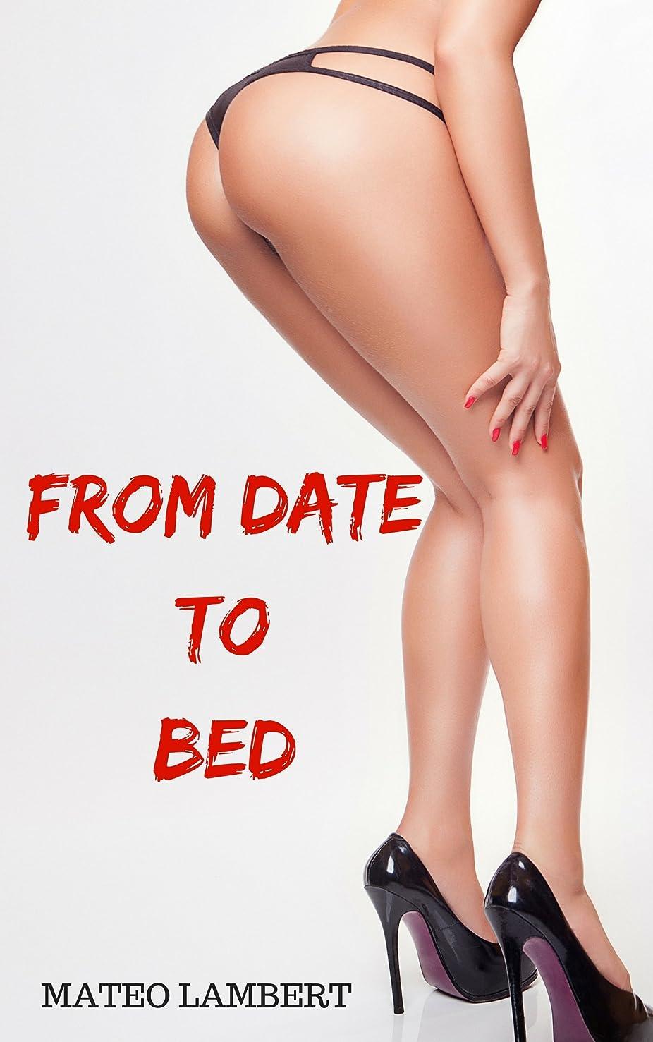 二蒸気出発From Date to Bed: Dating Advice for Men How to Get a Girl to Like You and Seduce Her To Your Bed (Natural Attraction Book 2) (English Edition)
