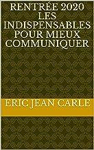 Rentrée 2020 LES INDISPENSABLES POUR MIEUX COMMUNIQUER (French Edition)