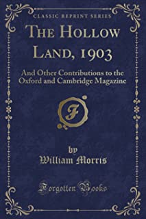 The Hollow Land, 1903: And Other Contributions to the Oxford and Cambridge Magazine (Classic Reprint)