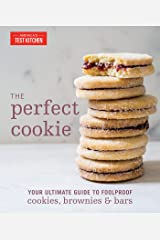 The Perfect Cookie: Your Ultimate Guide to Foolproof Cookies, Brownies & Bars (Perfect Baking Cookbooks) Kindle Edition