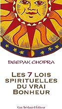 Les 7 lois spirituelles du vrai bonheur