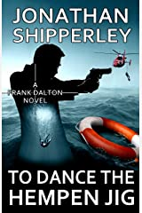 To Dance the Hempen Jig: A Frank Dalton Coast Guard Novel Kindle Edition