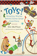 Toys!: Amazing Stories Behind Some Great Inventions Kindle Edition