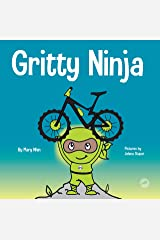 Gritty Ninja: A Children's Book About Dealing with Frustration and Developing Perseverance (Ninja Life Hacks 12) Kindle Edition