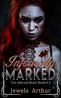 Infernally Marked: An Infernal Blade Prequel (The Infernal Blade)