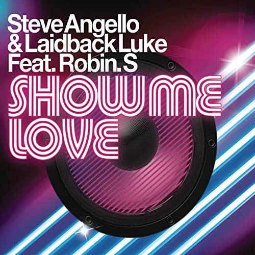Show Me Love (Blame Remix) by Steve Angello & Laidback Luke Feat