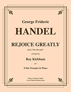 Rejoice Greatly from the Messiah for Trumpet and Piano arranged by Ray Kirkham