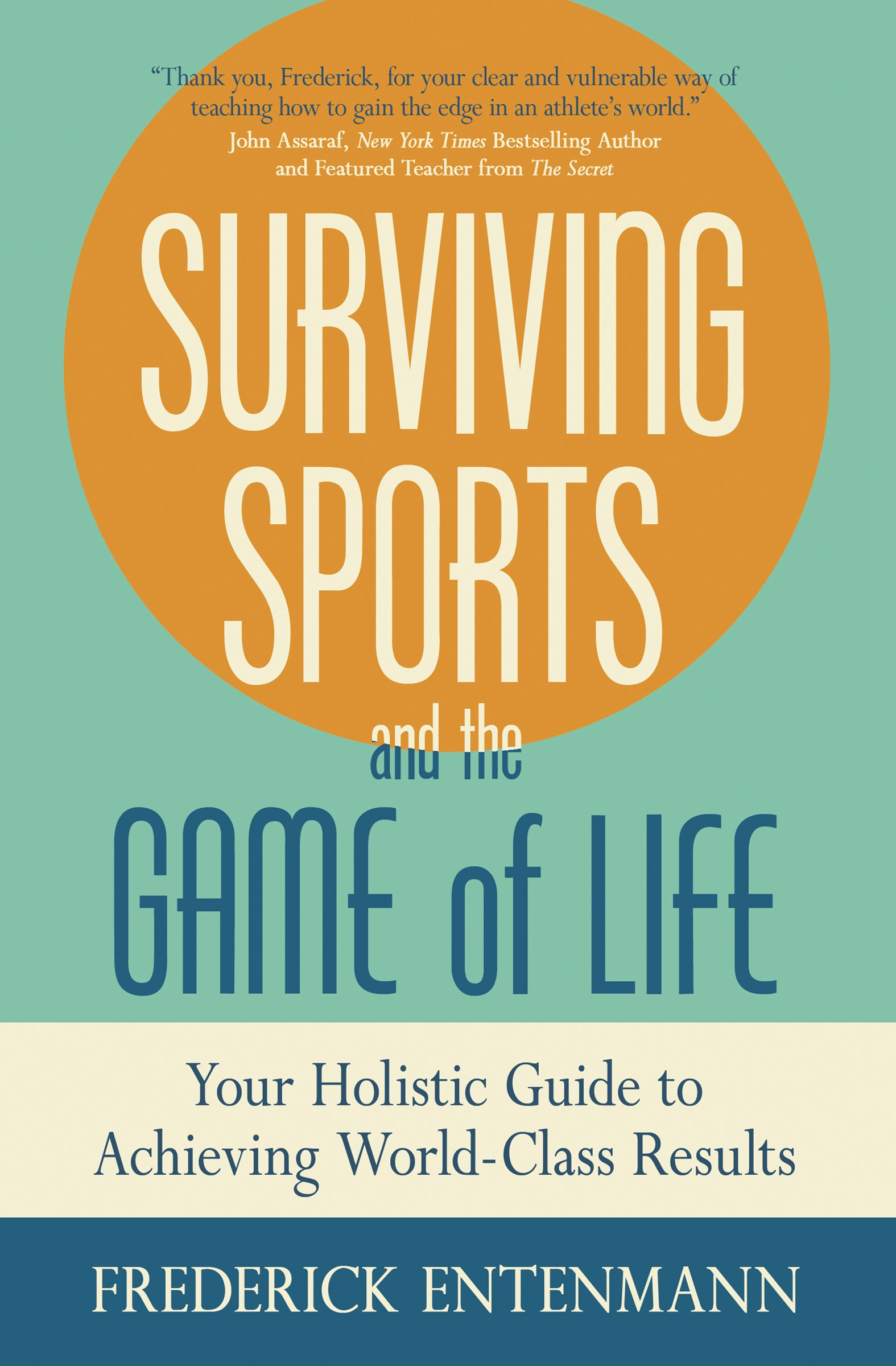Surviving Sports And The Game Of Life: Your Holistic Guide To Achieving World-Class Results (English Edition)