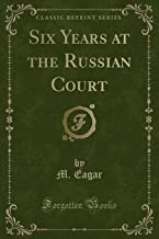 Six Years at the Russian Court (Classic Reprint)