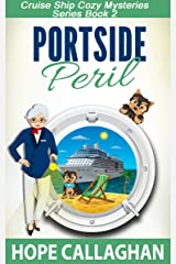 Portside Peril: A Cruise Ship Cozy Mystery (Millie's Cruise Ship Mysteries Book 2) Kindle Edition
