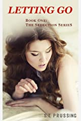 Letting Go (The Seduction Series Book 1) Kindle Edition