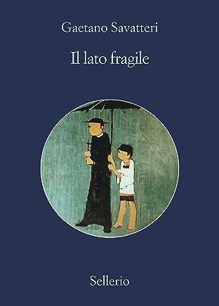Il lato fragile (Saverio Lamanna detective per caso Vol. 2)