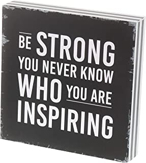 """Barnyard Designs Be Strong You Never Know Who You are Inspiring Box Sign Rustic Wood Inspirational Wall Decor 8"""" x 8"""""""