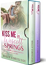Kiss Me in Wescott Springs: Wescott Springs Romance Novellas #3 and #4