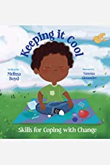 Keeping It Cool: Skills for Coping with Change Kindle Edition