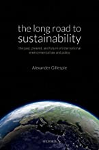 The Long Road to Sustainability: The Past, Present, and Future of International Environmental Law and Policy (English Edition)