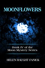 Moonflowers (Moon Mystery Series Book 4) Kindle Edition