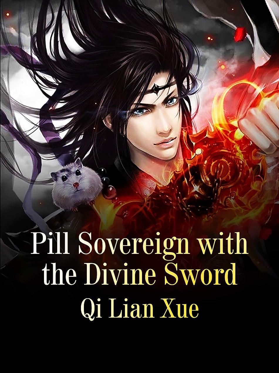 お気に入りアラバマしてはいけないPill Sovereign with the Divine Sword: Volume 6 (English Edition)