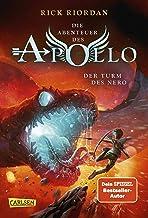 Die Abenteuer des Apollo 5: Der Turm des Nero: Der letzte Band der Bestsellerserie aus dem Kosmos von Percy Jackson! (Germ...