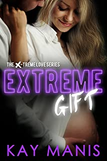 Extreme Gift - The New Arrival (X-Treme Love Series Book 8)