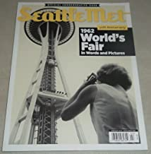 1962 World's Fair in Words and Pictures (50th Anniversary) Seattle Met (Official Commemorative Issue)