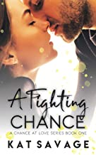 A Fighting Chance: A Small-Town Summer Romance (A Chance At Love Book 1)