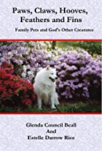 Paws, Claws, Hooves, Feathers and Fins: Family Pets and God's Other Creatures