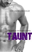 Taunt: An Apocalypse Romance (The End of The World Series Book 1)