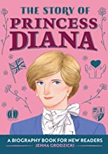 The Story of Princess Diana: A Biography Book for Young Readers (The Story of: A Biography Series for New Readers)