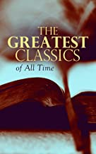 The Greatest Classics of All Time: Romeo and Juliet, Notre Dame, Tao Te Ching, Botchan, Anna Karenina, Great Expectations,...